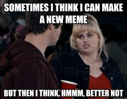 Pitch Perfect Meme - pitch perfect meme my blog