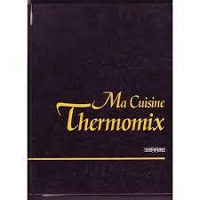 ma cuisine thermomix pdf jai reau mon cadeau cuisiner avec le thermomix mes jai reau mon