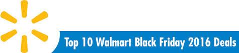 thief black friday ad target top 10 walmart black friday 2016 deals top 10 walmart black