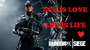 ash is love ash is life rainbow six siege gameplay compilation