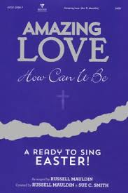 easter choral amazing how can it be a ready to sing easter choral book