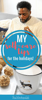 carving out me time self care tips for the holidays this