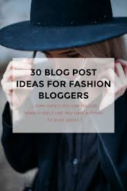 Home Design Blogs To Follow Best 20 Fashion Blogs Ideas On Pinterest Mustard Fashion