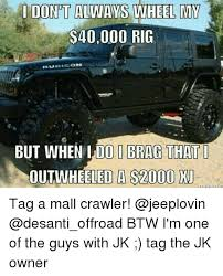Jeep Wrangler Meme - 25 best memes about mall crawler mall crawler memes