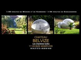 chambres bulles les chambres bulles du château belvize aude