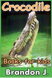 buy crocodile books for kids amazing pictures u0026 fun facts on