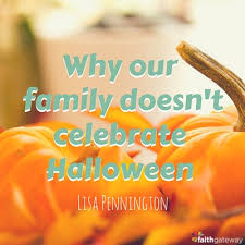 why our family doesn t celebrate faithgateway