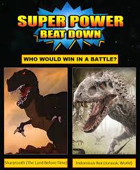 super power beat sharptooth indominus rex