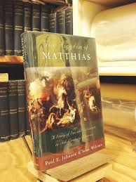 the kingdom of matthias a story of and salvation in 19th
