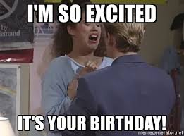 Saved By The Bell Meme - i m so excited it s your birthday saved by the bell so excited