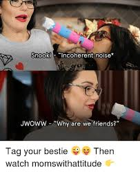 Snooki Meme - snooki incoherent noise jwoww why are we friends tag your bestie