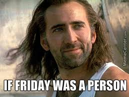 Nicolas Cage Memes - friday is nicolas cage by jim ivanov meme center
