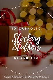catholic gifts and more 10 catholic stuffers 10 stuffers