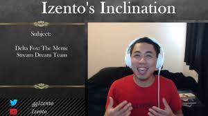 Meme Stream - izento s inclination delta fox the meme stream dream team youtube