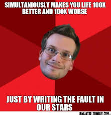 The Fault In Our Stars Meme - john green the fault in our stars pinterest tfios and john green