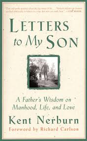 letters to my letters to my a s wisdom on manhood and by