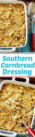 how do you make dressing for thanksgiving 25 best ideas about southern cornbread dressing on pinterest