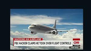 fbi hacker chris roberts claimed to hack into flights cnn