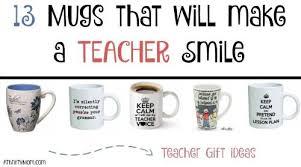 teacher gift ideas 13 mugs that will make a teacher smile