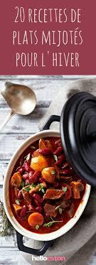 recette de cuisine pour l hiver 20 recettes réconfortantes de plats mijotés pour l hiver pot au
