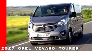 opel vivaro 2017 2017 opel vivaro tourer youtube