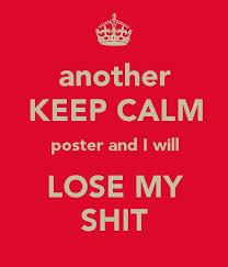 Make Keep Calm Memes - 43 best keep calm images on pinterest ha ha thoughts and calming