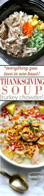 what do you for thanksgiving dinner check out thanksgiving soup turkey chowder it s so easy to make