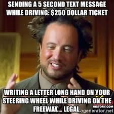 Text Driving Meme - sending a 5 second text message while driving 250 dollar ticket