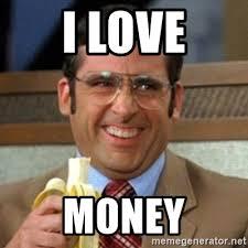We Love Meme - i love money i love l meme generator
