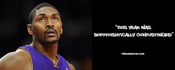 Metta World Peace Meme - 21 hilarious quotes by ron artest aka metta world peace 皓twistedsifter