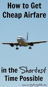 how to get cheap airfare in the shortest time possible