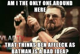 Hysterical Memes - exclusive hysterical batffleck memes react to ben affleck as new