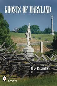 ghosts of maryland mike ricksecker 9780764334238 amazon com books