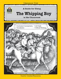 a guide for using the whipping boy in the classroom tcr0920