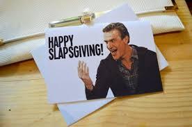 happy slapsgiving how i met your thanksgiving