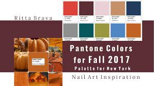 pantone 2017 colors of the year pantone colors for fall 2017 color palette for new york youtube