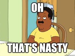 Cleveland Meme - oh that s nasty cleveland brown quickmeme