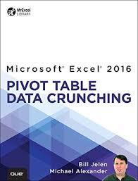pivot table excel 2016 excel 2016 pivot table data crunching by bill jelen
