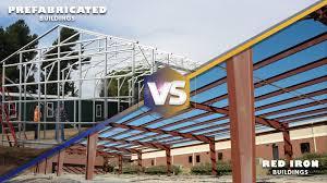 prefabricated metal buildings vs red iron buildings