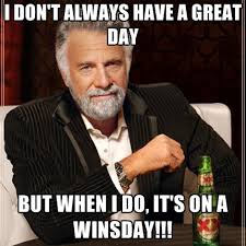 Have A Great Day Meme - i don t always have a great day but when i do it s on a winsday