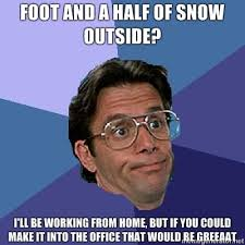 Office Space Meme Blank - snow day office space s jokes pinterest office spaces
