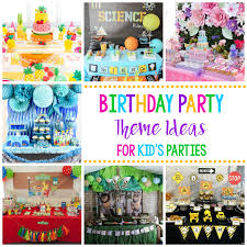 birthday party decoration ideas 25 birthday party theme ideas squared