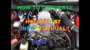 l67 into holden vs commodore part 1 youtube