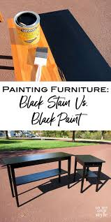 Staining Bedroom Furniture Painting Furniture Black Stain Vs Black Paint In My Own Style