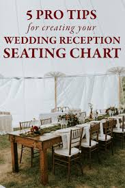 wedding reception seating chart pro tips for creating your wedding reception seating chart