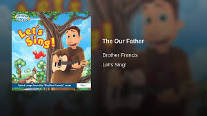 the our father youtube