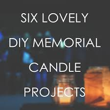 memorial candle 6 lovely diy memorial candle projects urns online