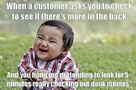Retail Memes - retail life meme by poogie42 memedroid