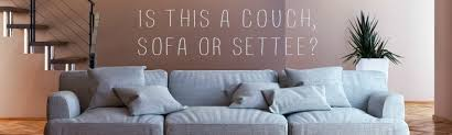 Settee Dictionary Sofa Or Couch Lounge Or Living Room Is There A Difference
