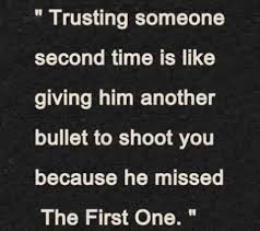 broken trust quotes trusting someone second time is like giving